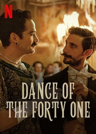 Dance of the Forty One | Netflix (2021) 41 เริงระบำ
